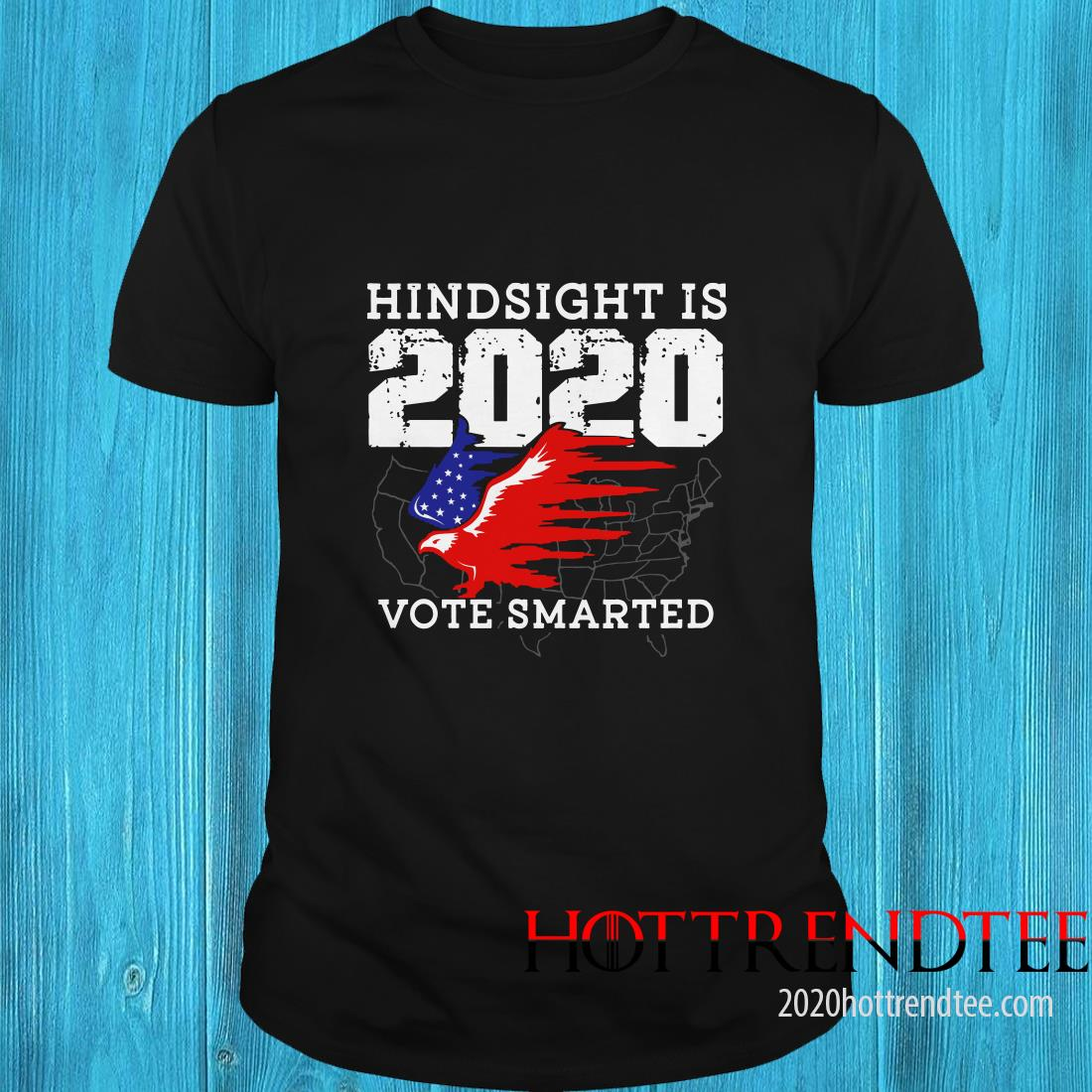 Anti Trump Voter Hindsight Is 2020 Vote Smarter New Year Eve T-shirt Size S-5XL